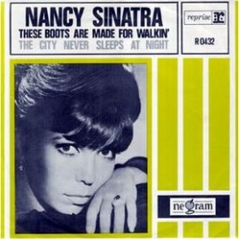 These Boots Are Made for Walkin - Nancy Sinatra