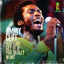 You-Can-Get-It-If-You-Really-Want -Jimmy-Cliff